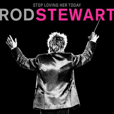 シングル/Stop Loving Her Today/Rod Stewart