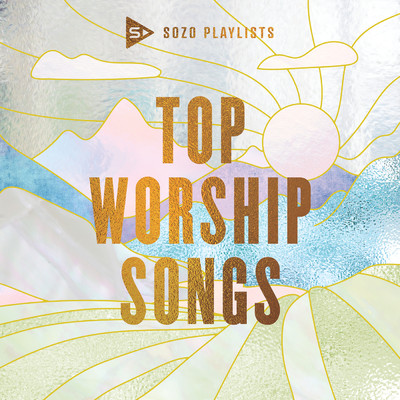 SOZO Playlists: Top Worship Songs/Various Artists