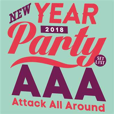 AAA NEW YEAR PARTY 2018 -SET LIST-/AAA