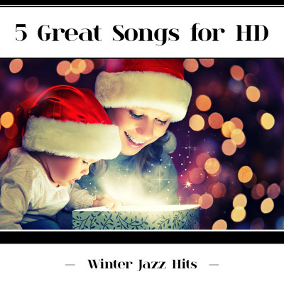 5 Great Songs For HD (Winter Jazz Hits)/Various Artists