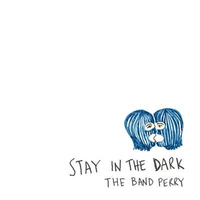 シングル/Stay In The Dark/The Band Perry
