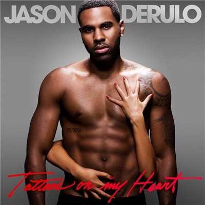 アルバム/Tattoos on My Heart (Talk Dirty Deluxe Edition)/Jason Derulo