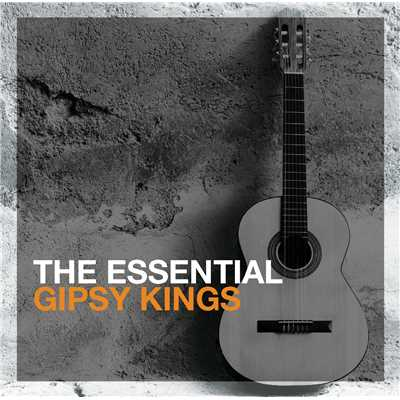 The Essential Gipsy Kings/ジプシー・キングス