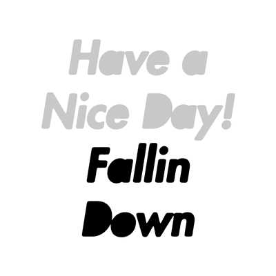 ハイレゾ/Fallin Down/Have a Nice Day!