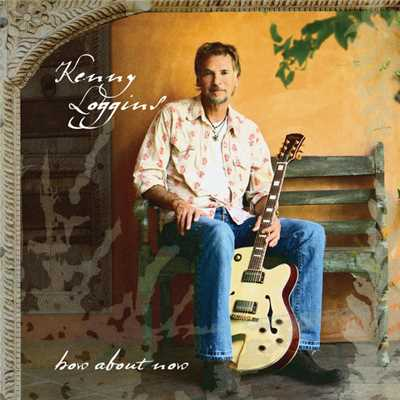 アルバム/How About Now/Kenny Loggins