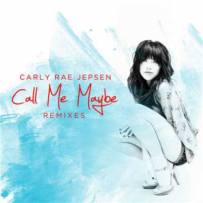 シングル/Call Me Maybe (Coyote Kisses Remix)/Carly Rae Jepsen