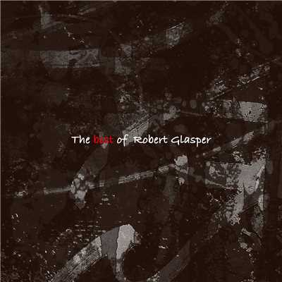 シングル/Black Radio (featuring Yasiin Bey)/Robert Glasper
