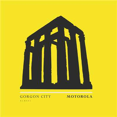 シングル/Motorola/Gorgon City