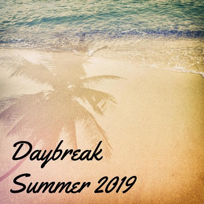 Daybreak Summer 2019/Various Artists