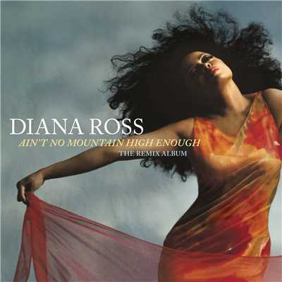 アルバム/Ain't No Mountain High Enough: The Remix Album/Diana Ross