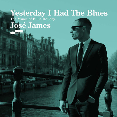 アルバム/Yesterday I Had The Blues - The Music Of Billie Holiday/ホセ・ジェイムズ