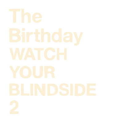 アルバム/WATCH YOUR BLINDSIDE 2/The Birthday