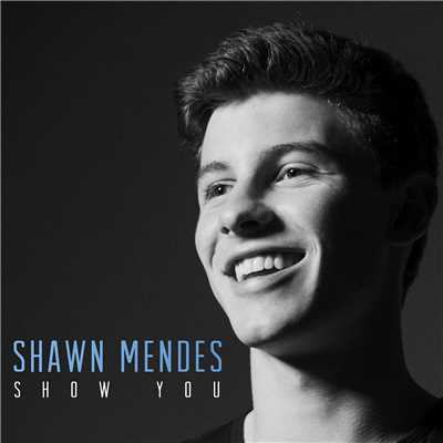 シングル/Show You/Shawn Mendes