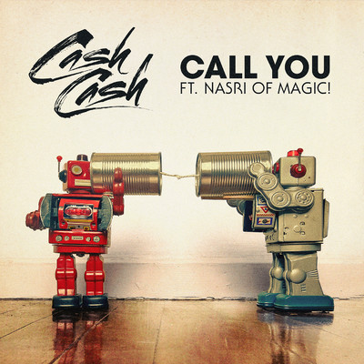 シングル/Call You (feat. Nasri of MAGIC!)/Cash Cash