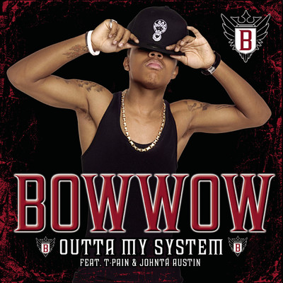 シングル/Outta My System (A Cappella) feat.T-Pain,Johnta Austin/Bow Wow