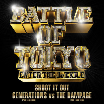 SHOOT IT OUT/GENERATIONS from EXILE TRIBE vs THE RAMPAGE from EXILE TRIBE