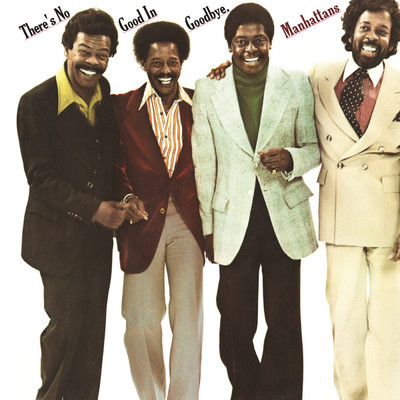 アルバム/There's No Good In Goodbye (Expanded Version)/The Manhattans