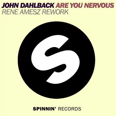 シングル/Are You Nervous (Rene Amesz Rework)/John Dahlback
