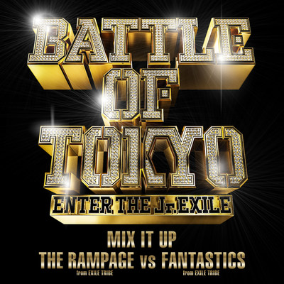 MIX IT UP/THE RAMPAGE from EXILE TRIBE vs FANTASTICS from EXILE TRIBE