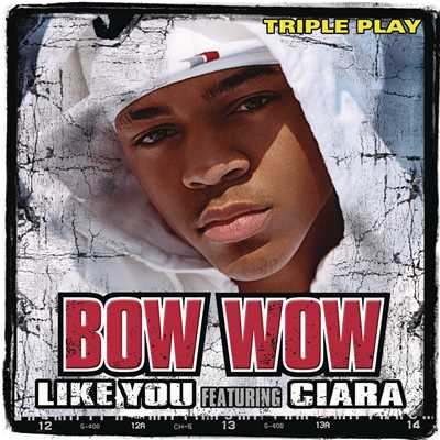 アルバム/Like You (Triple Play) feat.Ciara/Bow Wow
