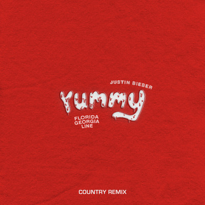 シングル/Yummy (featuring Florida Georgia Line/Country Remix)/Justin Bieber