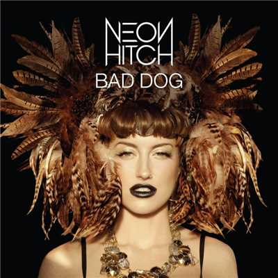 シングル/Bad Dog (DJ Chuckie Remix)/Neon Hitch