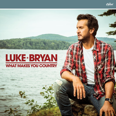 アルバム/What Makes You Country/Luke Bryan