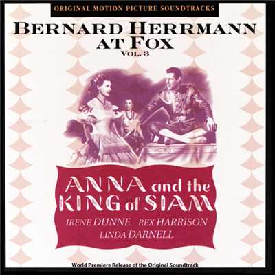 アルバム/Anna And The King Of Siam (Original Motion Picture Soundtrack / Vol.3)/Bernard Herrmann