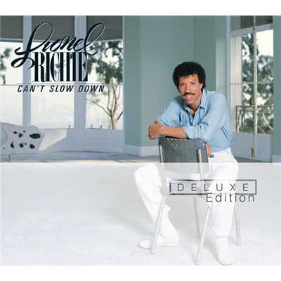 アルバム/Can't Slow Down (Deluxe Edition)/Lionel Richie