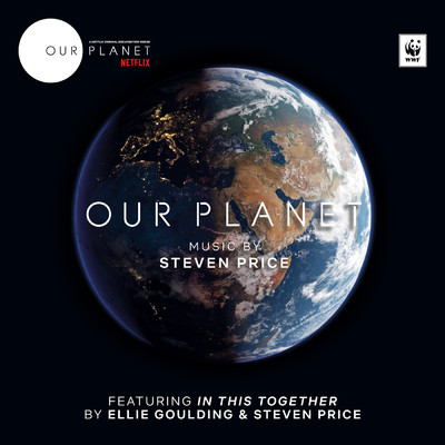 "シングル/In This Together (Music From ""Our Planet"")/Ellie Goulding/Steven Price"