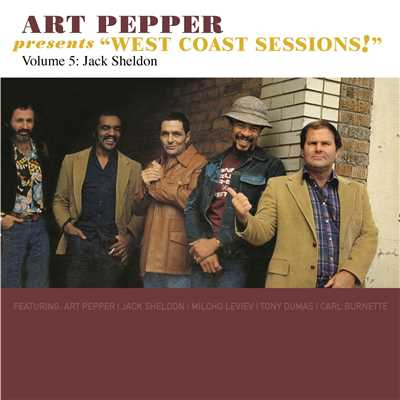 "アルバム/Art Pepper Presents ""West Coast Sessions!"" Volume 5: Jack Sheldon/アート・ペッパー"