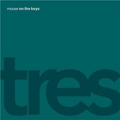 アルバム/tres/mouse on the keys