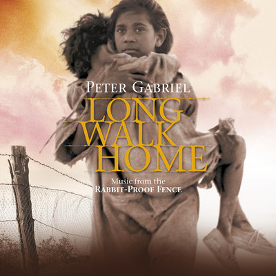 アルバム/Long Walk Home (Music From The Rabbit-Proof Fence / Remastered)/Peter Gabriel