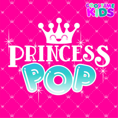 アルバム/Princess Pop/Cooltime Kids