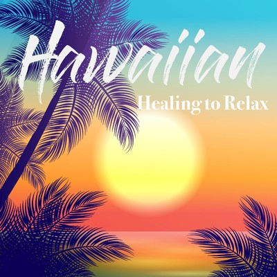 アルバム/HAWAIIAN HEALING TO RELAX/Lemon Tart