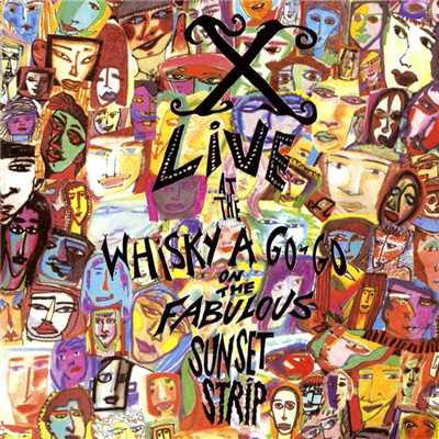 アルバム/Live at The Whisky A Go-Go On the Fabulous Sunset Strip/X