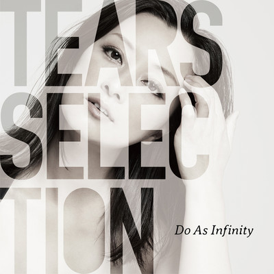 アルバム/Tears Selection/Do As Infinity