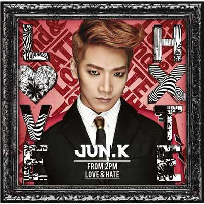 アルバム/LOVE & HATE/Jun. K (From 2PM)