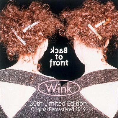 Back to front 30th Limited Edition - Original Remastered 2019 -/WINK