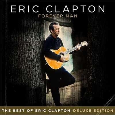 Forever Man (2015 Version)/Eric Clapton