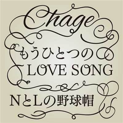 アルバム/もうひとつのLOVE SONG(Single version) / NとLの野球帽(2016 Single version)/Chage