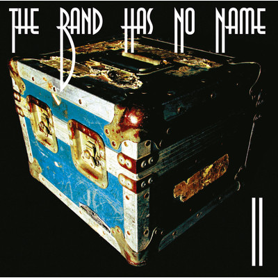 THE BAND HAS NO NAME