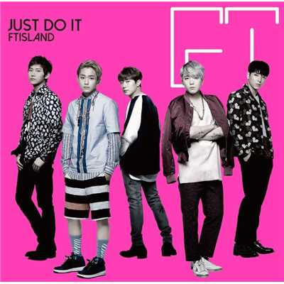 アルバム/JUST DO IT/FTISLAND