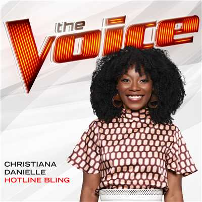 シングル/Hotline Bling (The Voice Performance)/Christiana Danielle