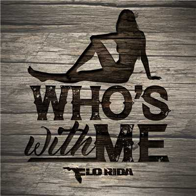 シングル/Who's With Me/Flo Rida