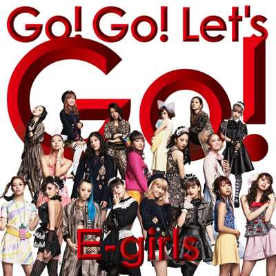 アルバム/Go! Go! Let's Go!/E-girls