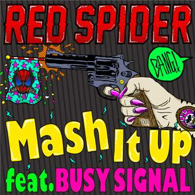 シングル/Mash It Up feat. BUSY SIGNAL/RED SPIDER