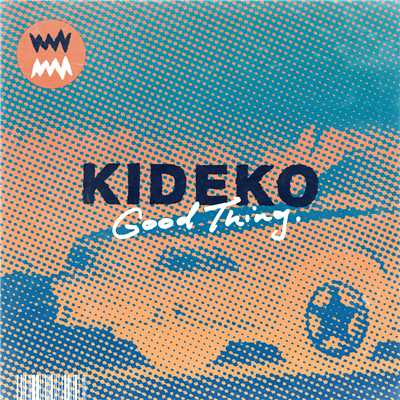 シングル/Good Thing/Kideko