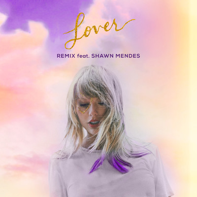 ハイレゾ/Lover (featuring Shawn Mendes/Remix)/Taylor Swift