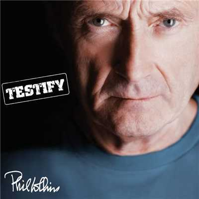 アルバム/Testify/Phil Collins